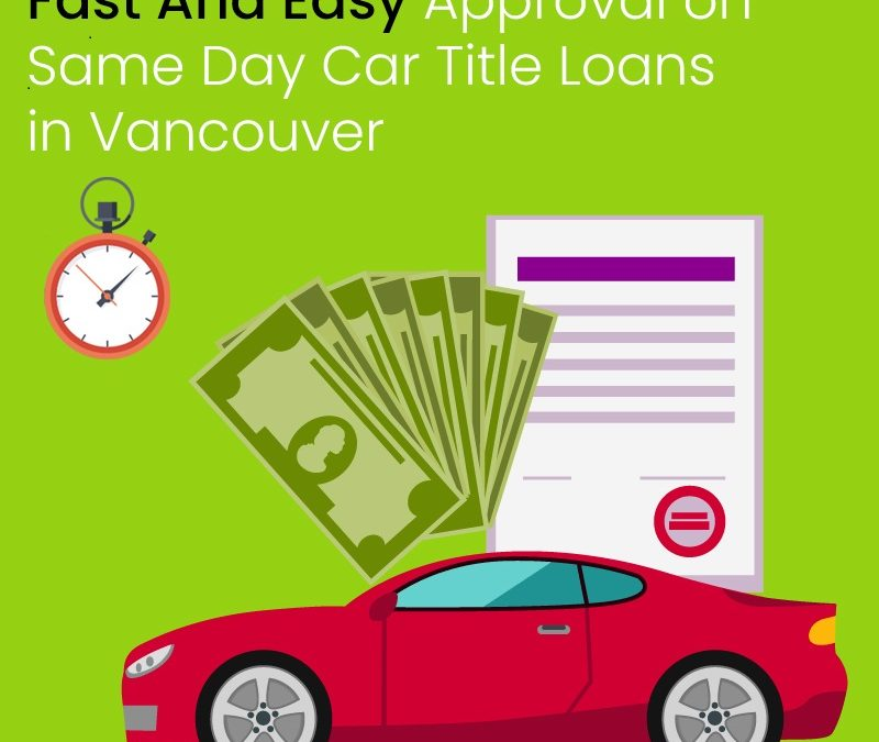 same day car title loans Vancouver
